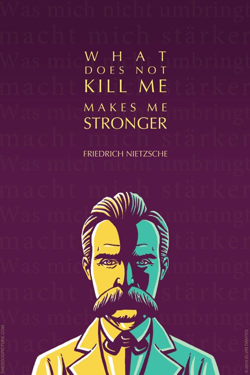 FRIEDRICH NIETZSCHE QUOTE: WHAT DOES NOT KILL ME