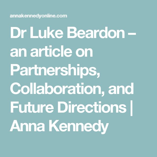 Dr Luke Beardon – an article on Partnerships, Collaboration, and Future Directions | Anna Kennedy