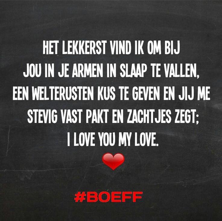 #Boeff #spreuk #citaat #nederlands #teksten #spreuken #citaten #slapen #lief #liefde #kus #relatie #huwelijk