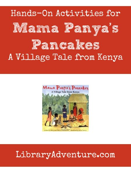 Hands-On Activities for Mama Panya's Pancakes: A Village Tale from Kenya from Valarie at LibraryAdventure.com