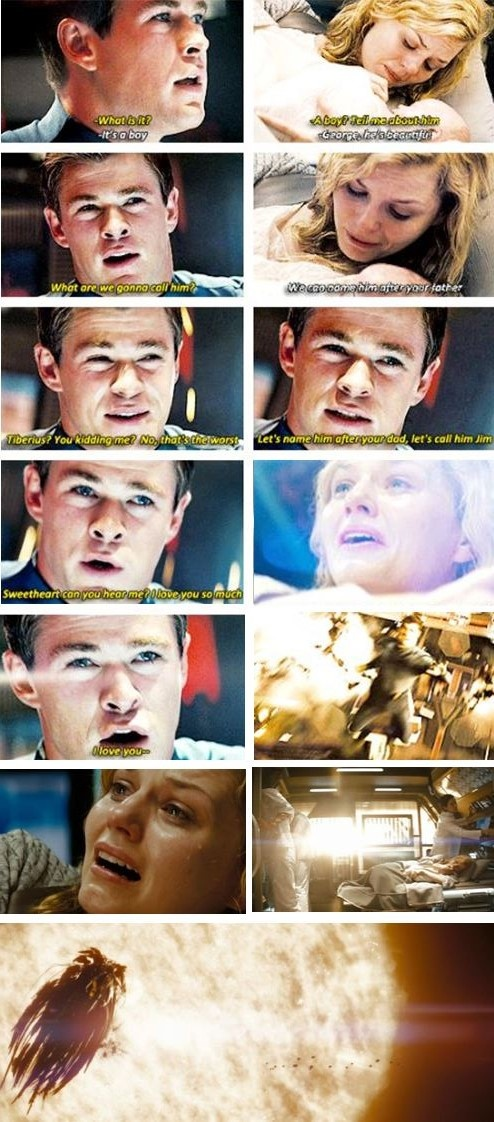 Star Trek. Saddest part to me. Partially because its Chris Hemsworth and he is never suppose to die!