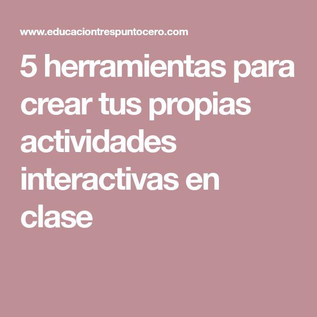 5 herramientas para crear tus propias actividades interactivas en clase