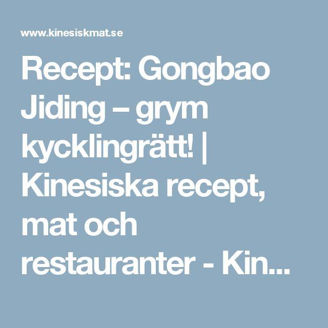Recept: Gongbao Jiding – grym kycklingrätt!   Kinesiska recept, mat och restauranter - Kinesiskmat.se