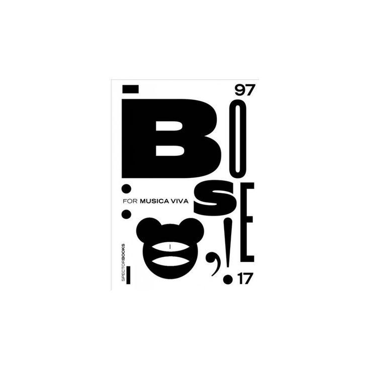 Günter Karl Bose : For Musica Viva: Posters 1997–2017 (Hardcover) (Anita Ku00fchnel & Werner