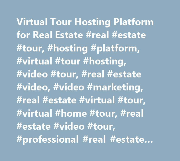 Virtual Tour Hosting Platform for Real Estate #real #estate #tour, #hosting #platform, #virtual #tour #hosting, #video #tour, #real #estate #video, #video #marketing, #real #estate #virtual #tour, #virtual #home #tour, #real #estate #video #tour, #professional #real #estate #photography, #real #estate #filmmaker, #home #walkthrough #video, #house #videos, #video #tour #hosting #platform, #real #estate #marketing, #floor #plan, #video #email, #real #estate #landing #pages, #3d #walkthrough…