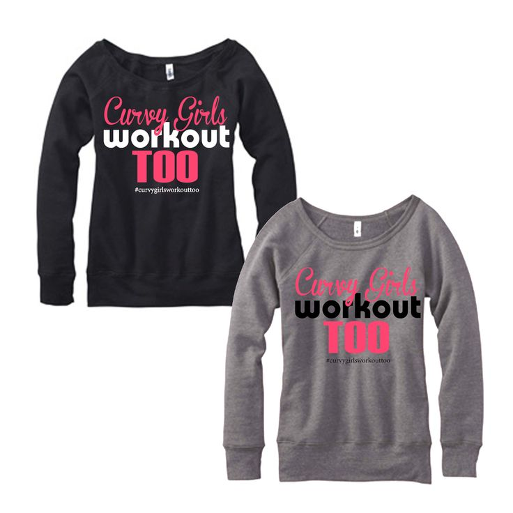 Curvy Girl Sweatshirts & Hoodies / Curvy Girls Workout Too-Even tho I don't and need too