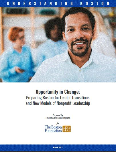 Greater Boston nonprofits stand at a historic inflection point given the unprecedented volume of leadership transition within and outside the sector. This joint report by Third Sector New England and the Boston Foundation examines these sector-wide changes and the opportunities to strengthen nonprofits and their leaders by seizing upon this moment.