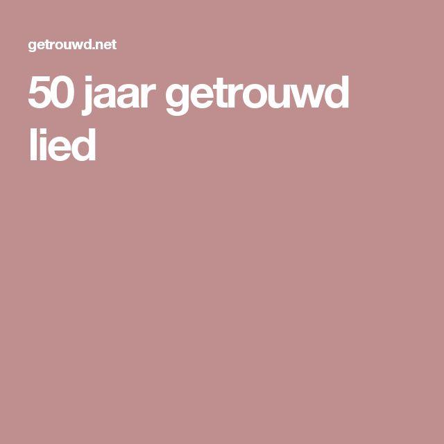 50 jaar getrouwd liedjes Tekst Liedjes 50 Jaar Getrouwd   ARCHIDEV 50 jaar getrouwd liedjes