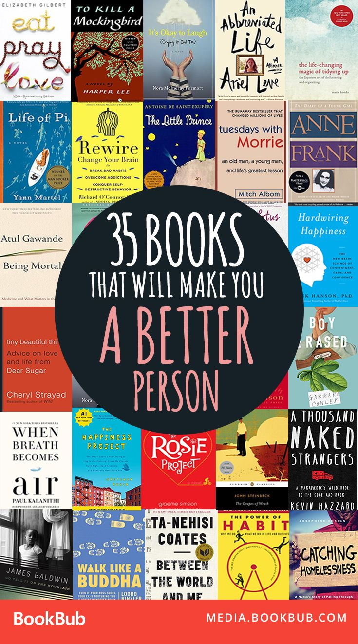35 books to read that will make you a better person. Including inspirational nonfiction and motivational memoirs as well as novels, this list of books is worth reading.