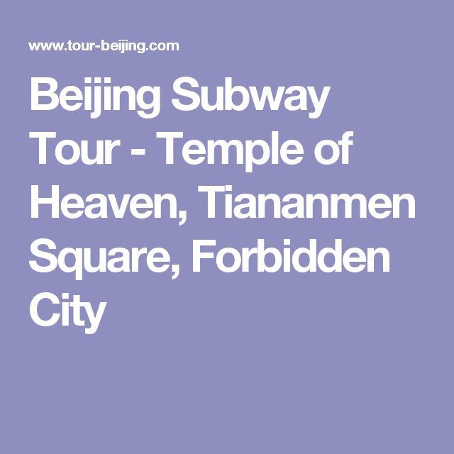 Beijing Subway Tour - Temple of Heaven, Tiananmen Square, Forbidden City