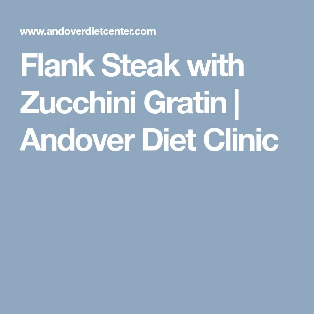 Flank Steak with Zucchini Gratin | Andover Diet Clinic