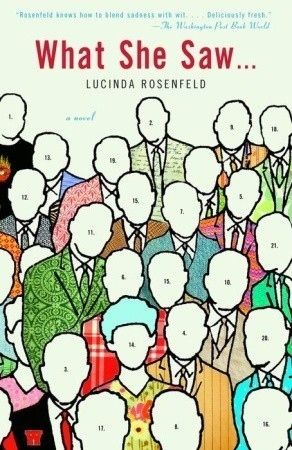 What She Saw... , by Lucinda Rosenfeld | 65 Books You Need To Read In Your 20s