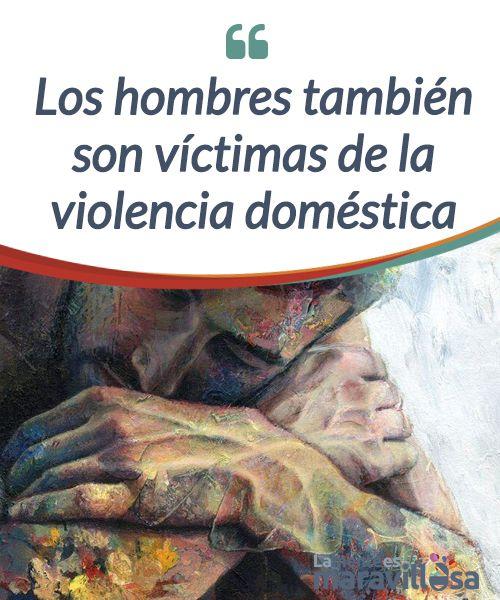 Los hombres también son víctimas de la violencia doméstica  Cuando nos referimos a la #violencia doméstica, #automáticamente nos viene a la mente la imagen de un hombre #maltratando a una mujer. Es normal, debido a que este tipo de violencia es la que más visibilidad tiene y la más frecuente también.   #Psicología