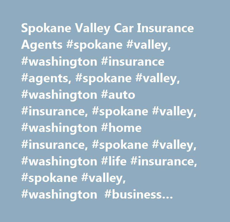 Spokane Valley Car Insurance Agents #spokane #valley, #washington #insurance #agents, #spokane #valley, #washington #auto #insurance, #spokane #valley, #washington #home #insurance, #spokane #valley, #washington #life #insurance, #spokane #valley, #washington #business #insurance http://kansas.nef2.com/spokane-valley-car-insurance-agents-spokane-valley-washington-insurance-agents-spokane-valley-washington-auto-insurance-spokane-valley-washington-home-insurance-spokane-valley/  # Car…