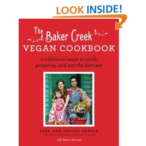 The Baker Creek Vegan Cookbook: Traditional Ways to Cook, Preserve, and Eat.  This book is AMAZING!!!