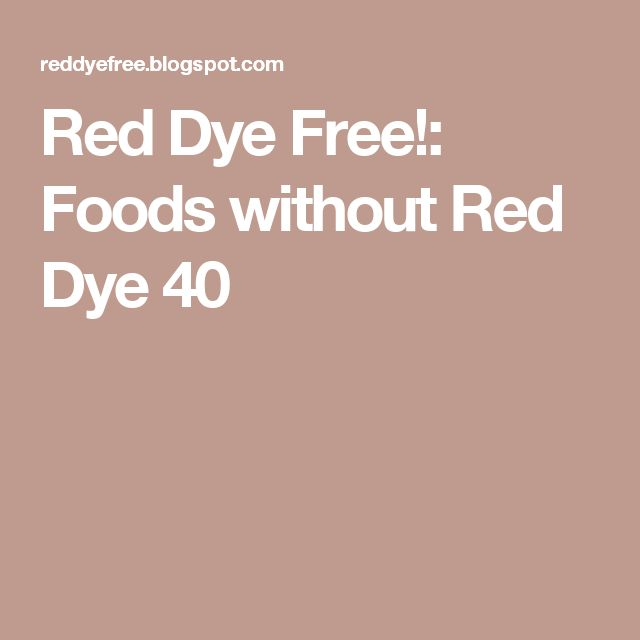Red Dye Free!: Foods without Red Dye 40
