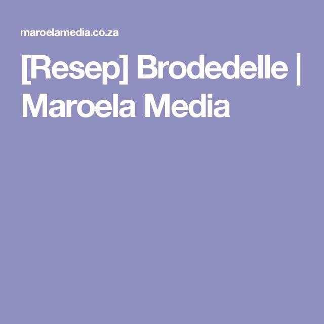 [Resep] Brodedelle | Maroela Media