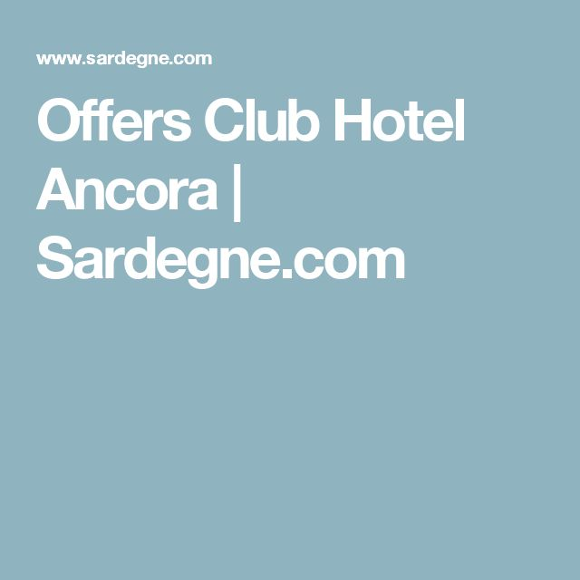 Offers Club Hotel Ancora | Sardegne.com