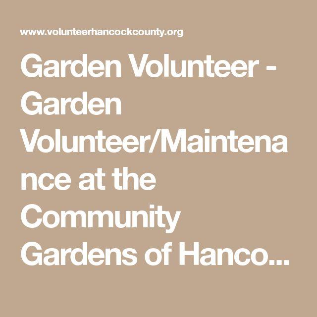 Garden Volunteer - Garden Volunteer/Maintenance at the Community Gardens of Hancock County | Volunteer Hancock County
