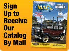 Sign Up To Receive A MAC's Vintage Ford Parts Catalog By Mail.   MAC's Parts store online.