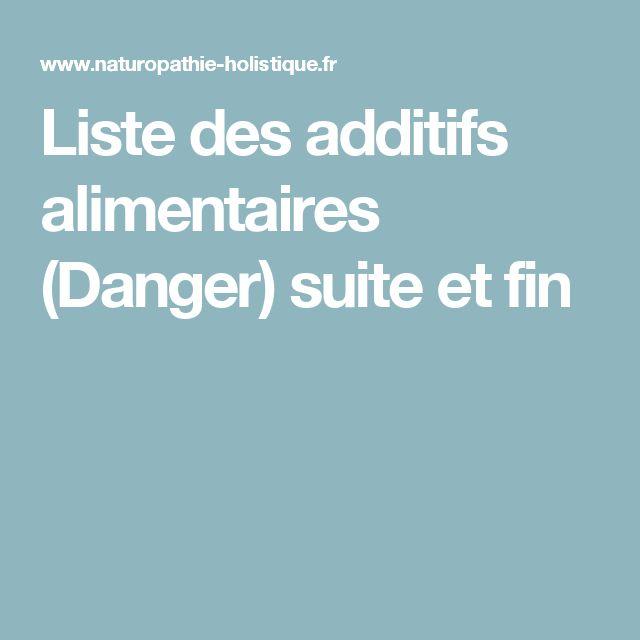 Liste des additifs alimentaires (Danger) suite et fin