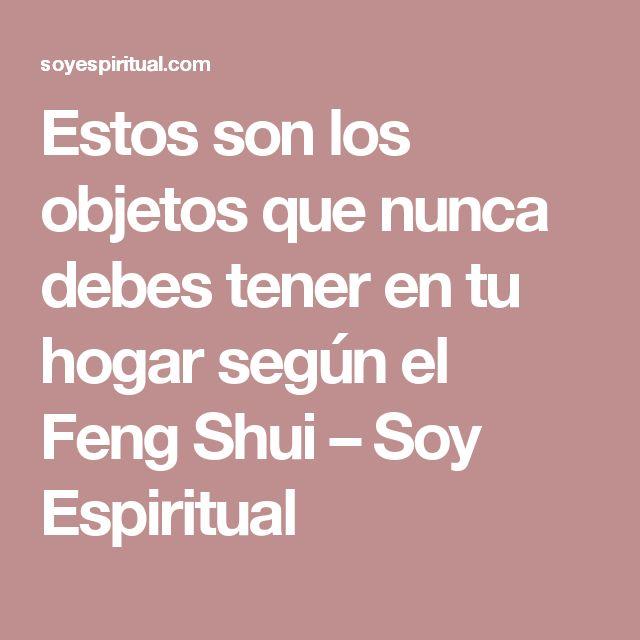 Estos son los objetos que nunca debes tener en tu hogar según el Feng Shui – Soy Espiritual