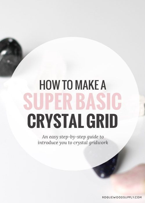 Crystal grids are an easy way to work with your crystals, and to attract positivity and wellness into your life. Here is a super basic grid introduction to get you started! | Rogue Wood Supply