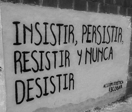 Desistir nunca, por favor.
