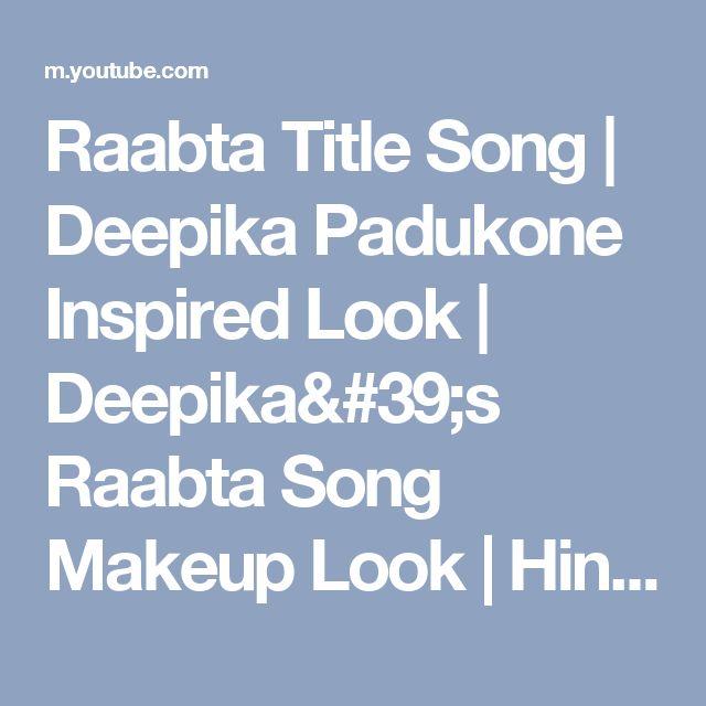 Raabta Title Song | Deepika Padukone Inspired Look | Deepika's Raabta Song Makeup Look | Hindi - YouTube