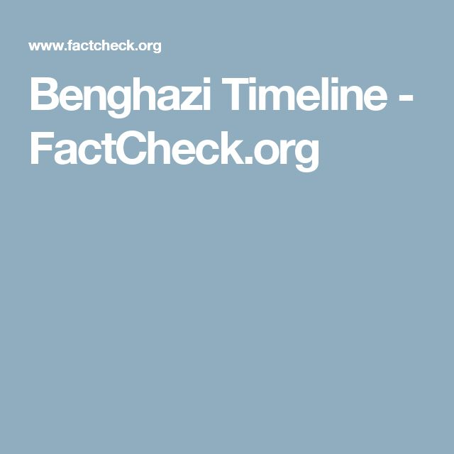 Benghazi Timeline - FactCheck.org