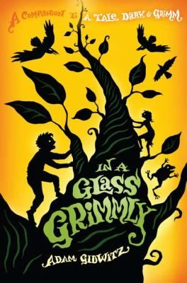In a Glass Grimmly  http://evergreen.lib.in.us/eg/opac/record/19783131?query=In%20a%20glass%20Grimmly%20%2F;qtype=title;locg=233