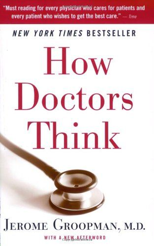 how doctors think by jerome groopman #books #healthcare