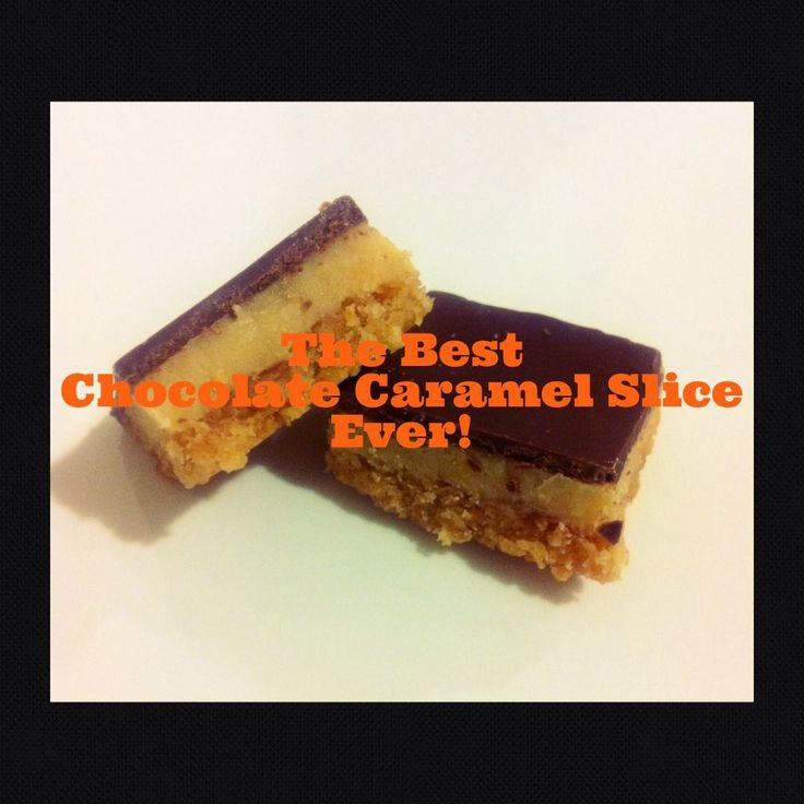 The Best Chocolate Caramel Slice EVER! Recommended