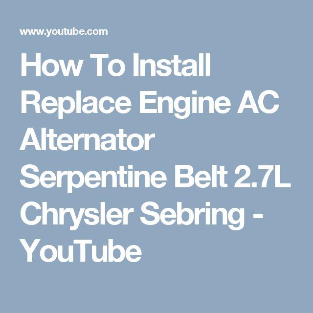 How To Install Replace Engine AC Alternator Serpentine Belt 2.7L Chrysler Sebring - YouTube