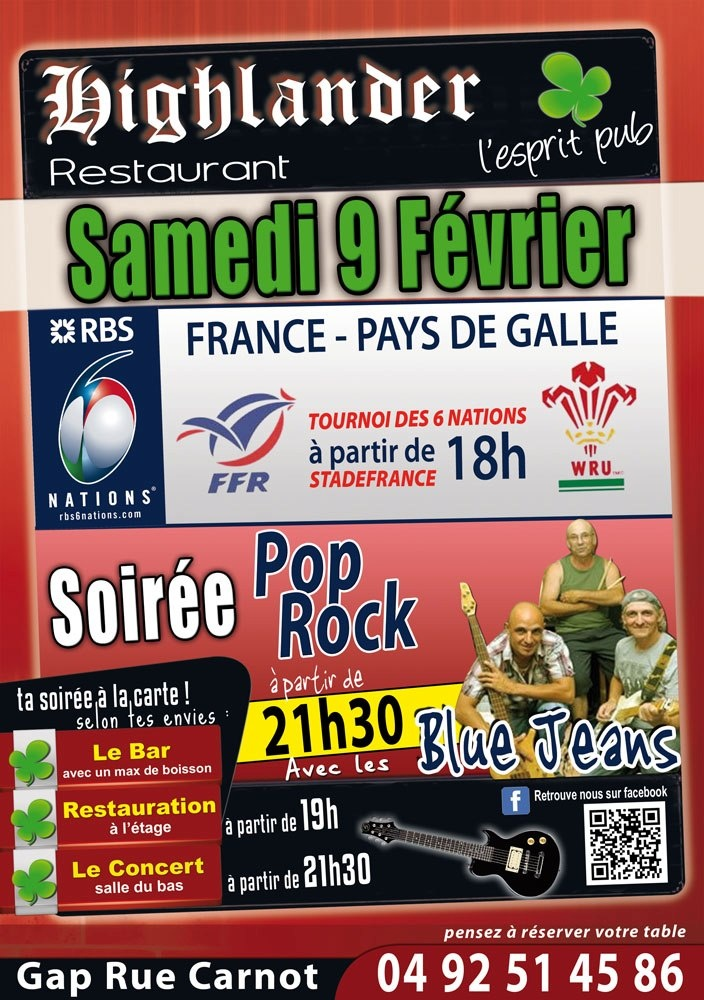 GAP - 9 février - Pub's Highlander >> 18h - Retransmission du match France/Pays de Galles >> Restauration à partir de 19h >> 21h30 - Soirée Pop Rock avec le groupe Les Blues Jean - Plus d'infos : 04 92 51 45 86