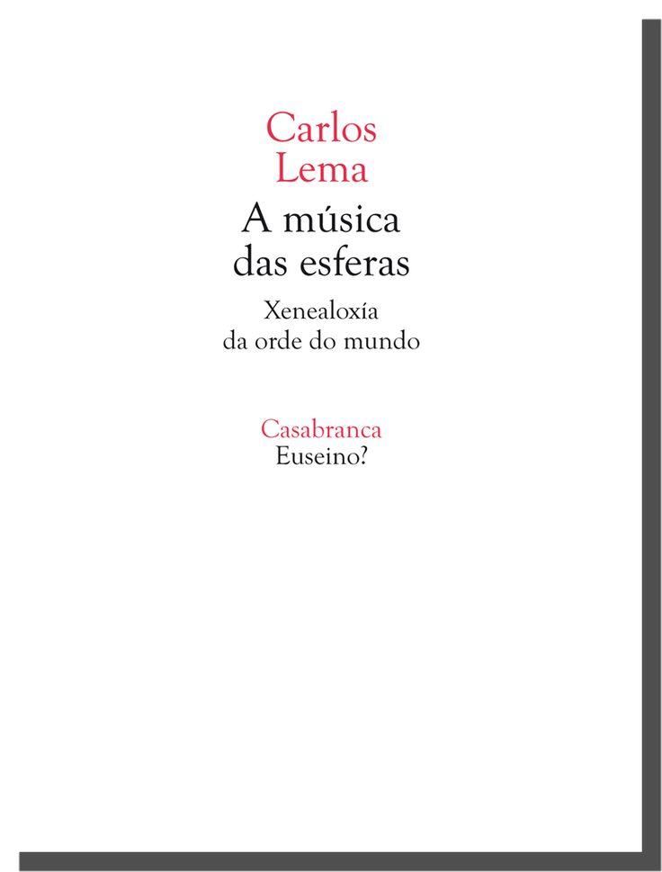 Carlos Lema  A música das esferas  Xenealoxía da orde do mundo