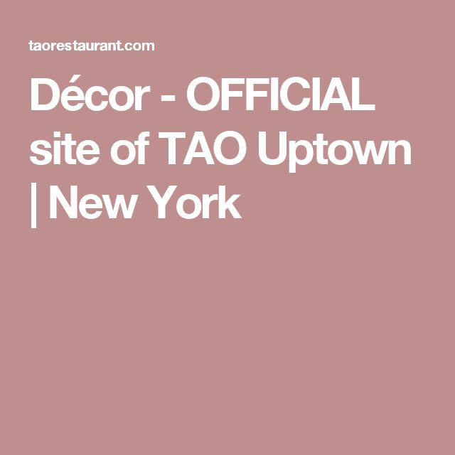 Décor - OFFICIAL site of TAO Uptown | New York