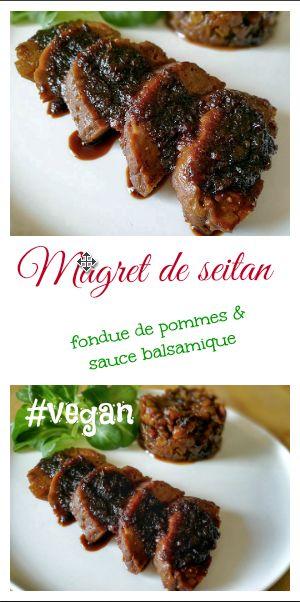 Recette vegan pour bluffer vos invités : du magret de seitan, sauce balsamique et fondue de pommes ! #vegan #magret #trompeloeil  http://www.veganfreestyle.com/magret-de-seitan/