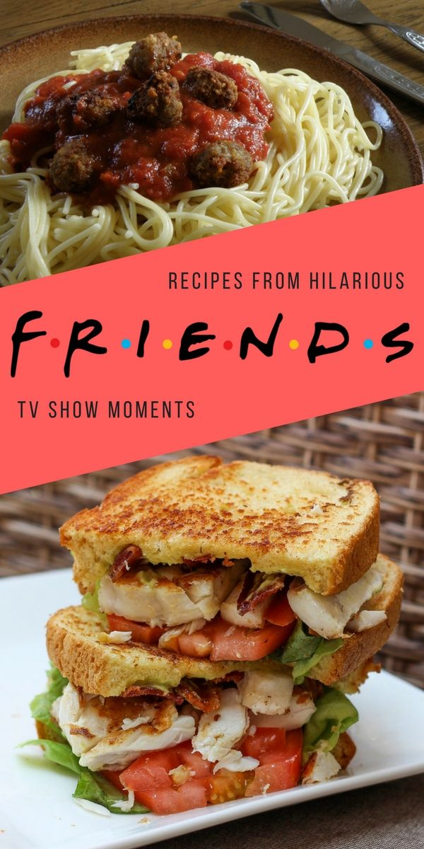 RECIPES FROM HILARIOUS FRIENDS TV SHOW MOMENTS  Enjoy your show and recipes together.  Click here to read recipes >>>