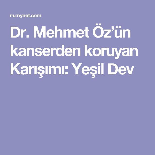 Dr. Mehmet Öz'ün kanserden koruyan Karışımı: Yeşil Dev