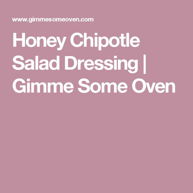 Honey Chipotle Salad Dressing | Gimme Some Oven