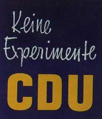 Wahlplakat: Keine Experimente - CDU, 1957