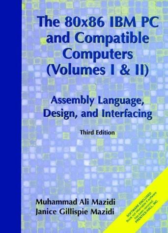 80X86 IBM PC and Compatible Computers: Assembly Language, Design and Interfacing Vol. I and II (3rd
