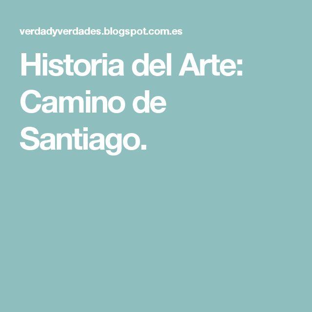Historia del Arte: Camino de Santiago.