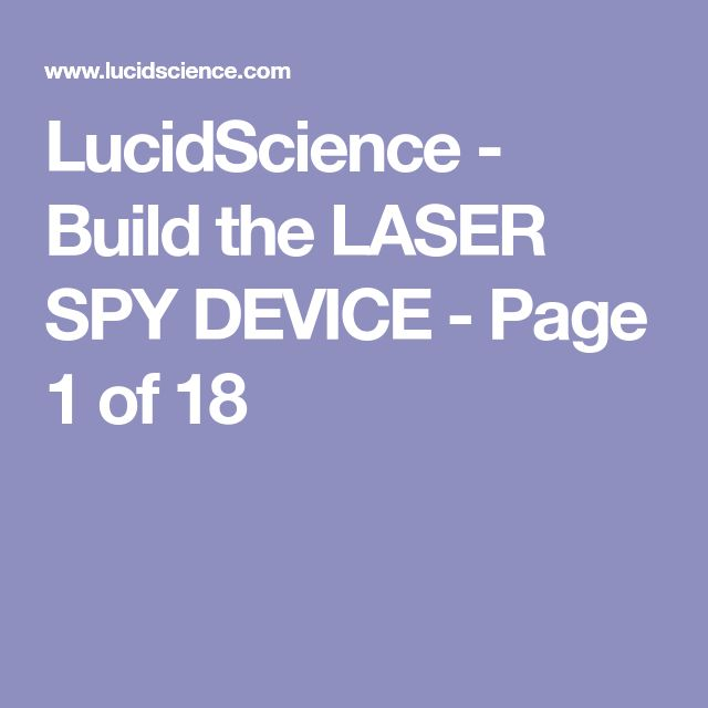 LucidScience - Build the LASER SPY DEVICE - Page 1 of 18
