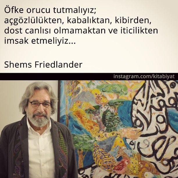 Öfke orucu tutmalıyız; açgözlülükten, kabalıktan, kibirden, dost canlısı olmamaktan ve iticilikten imsak etmeliyiz...   - Shems Friedlander  #sözler #anlamlısözler #güzelsözler #manalısözler #özlüsözler #alıntılar #alıntı