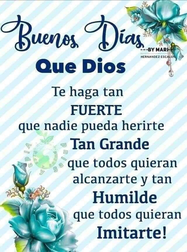 Que Dios Te Haga Tan Fuerte Saludos De Buenos Dias Mejores Imagenes De Buenos Dias Frases De Buenos Dias
