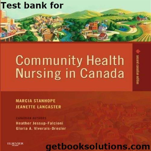 Test Bank for Community Health Nursing in Canada 2nd Edition