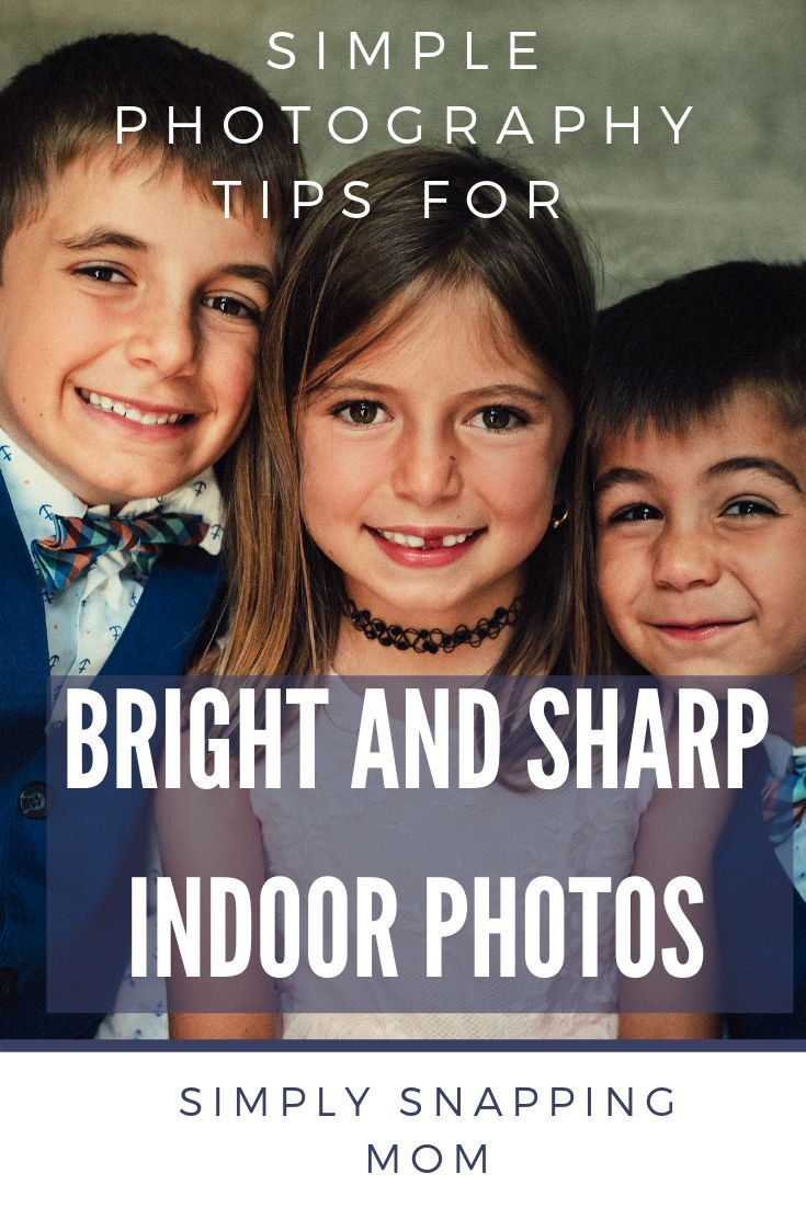 How To Take Indoor Pictures That Are As Good As Your Outdoor Pictures Indoor Photography Indoor Photography Tips Photography Tips