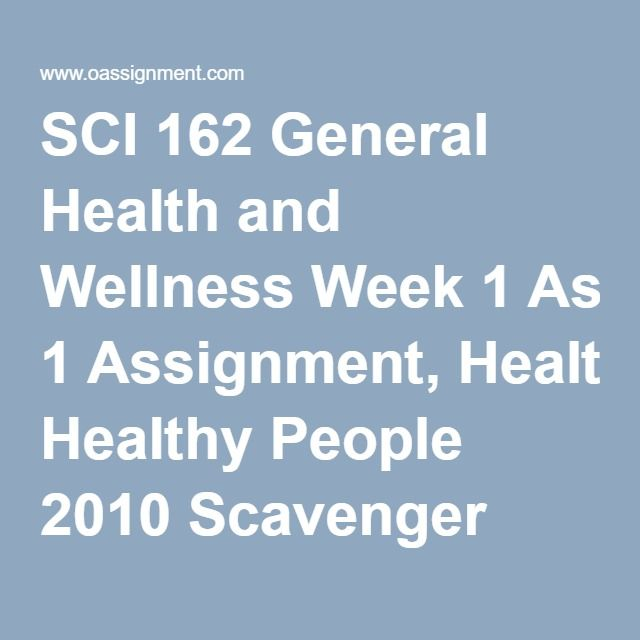 SCI 162 General Health and Wellness Week 1 Assignment, Healthy People 2010 Scavenger Hunt, Appendix – B Discussion Questions Week 2 Assignment How Much Am I Actually Eating, Appendix – C Discussion Questions Week 3 Assignment, How Fit Are You, Appendix – D Week 4 Discussion Questions Week 5 Assignment Create a Diet, Appendix – E Discussion Question Week 6 Assignment Healthy Interpersonal Relationships Worksheet, Appendix – F Discussion Question Week 7 Case Study Gayle and Patrick, Appendix…